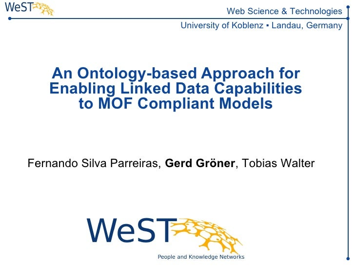 Web Science & Technologies                           University of Koblenz ▪ Landau, Germany   An Ontology-based Approach ...