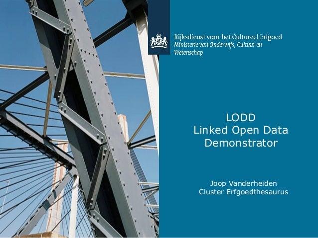 LODDLinked Open DataDemonstratorJoop VanderheidenCluster Erfgoedthesaurus