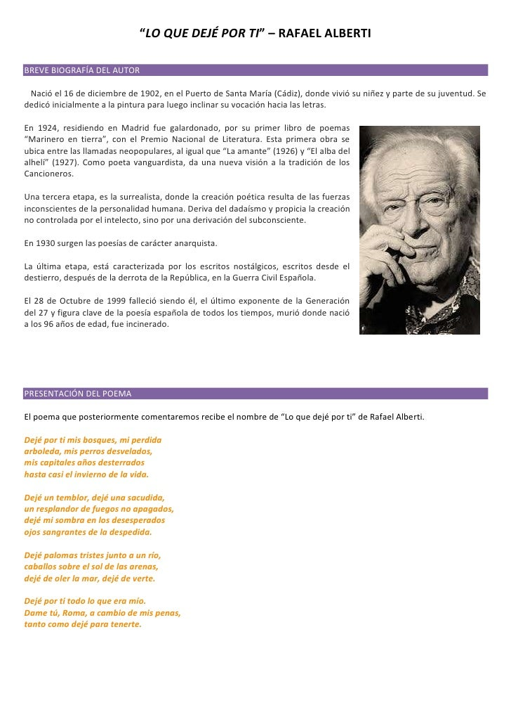 """""""LO QUE DEJÉ POR TI"""" – RAFAEL ALBERTIBREVE BIOGRAFÍA DEL AUTOR Nació el 16 de diciembre de 1902, en el Puerto de Santa Mar..."""