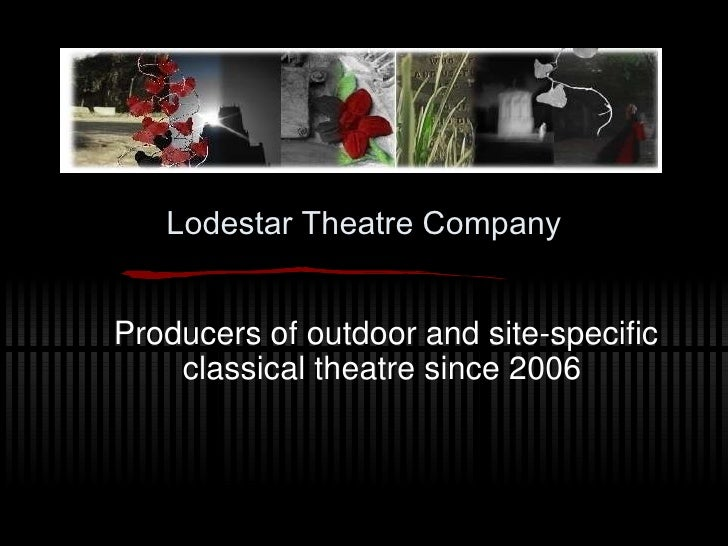 Lodestar Theatre Company Producers of outdoor and site-specific classical theatre since 2006