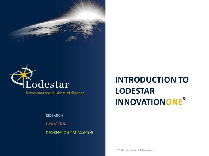 INTRODUCTION TOLODESTAR              ©INNOVATIONONE© 2011. Confidential & Proprietary.