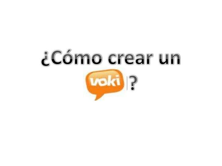 Como crear un Voki
