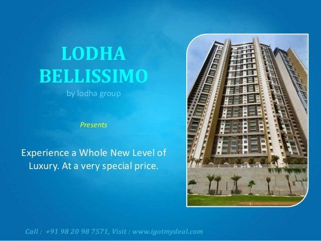 Lodha Bellissimo - Lower Parel / Mahalaxmi Mumbai