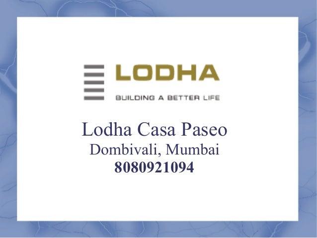 Lodha Casa Paseo Dombivali, Mumbai 8080921094