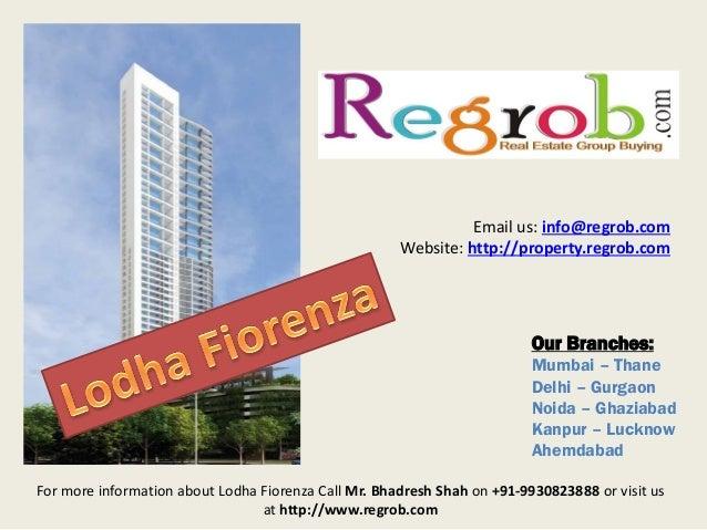 Email us: info@regrob.com Website: http://property.regrob.com  Our Branches: Mumbai – Thane Delhi – Gurgaon Noida – Ghazia...