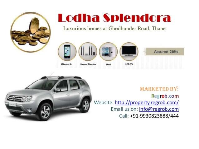 Lodha Splendora Luxurious homes at Ghodbunder Road, Thane  Marketed By: Regrob.com Website: http://property.regrob.com/ Em...