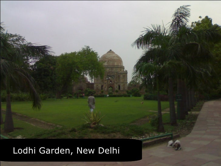 Lodhi (or Lodi) Garden - New Delhi... popular tourist place for greenery lovers