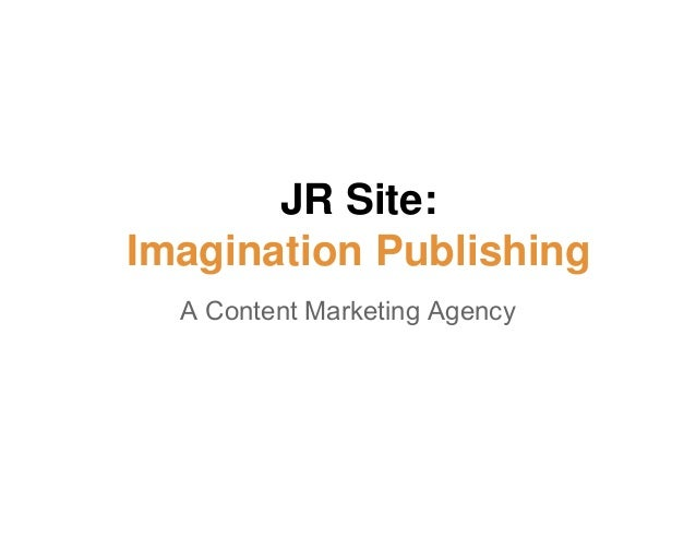 JR Site: Imagination Publishing A Content Marketing Agency