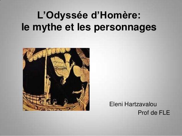 L'Odyssée d'Homère: le mythe et les personnages Eleni Hartzavalou Prof de FLE