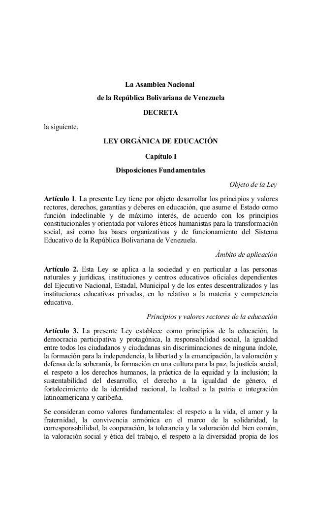 La Asamblea Nacional de la República Bolivariana de Venezuela DECRETA la siguiente, LEY ORGÁNICA DE EDUCACIÓN Capítulo I D...