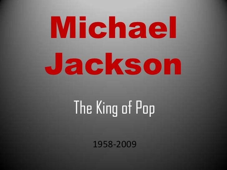 MichaelJackson The King of Pop    1958-2009