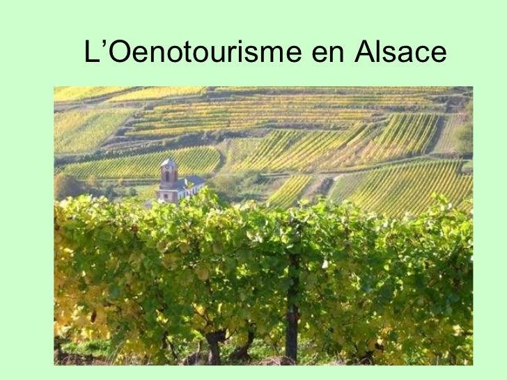 L'Oenotourisme en Alsace