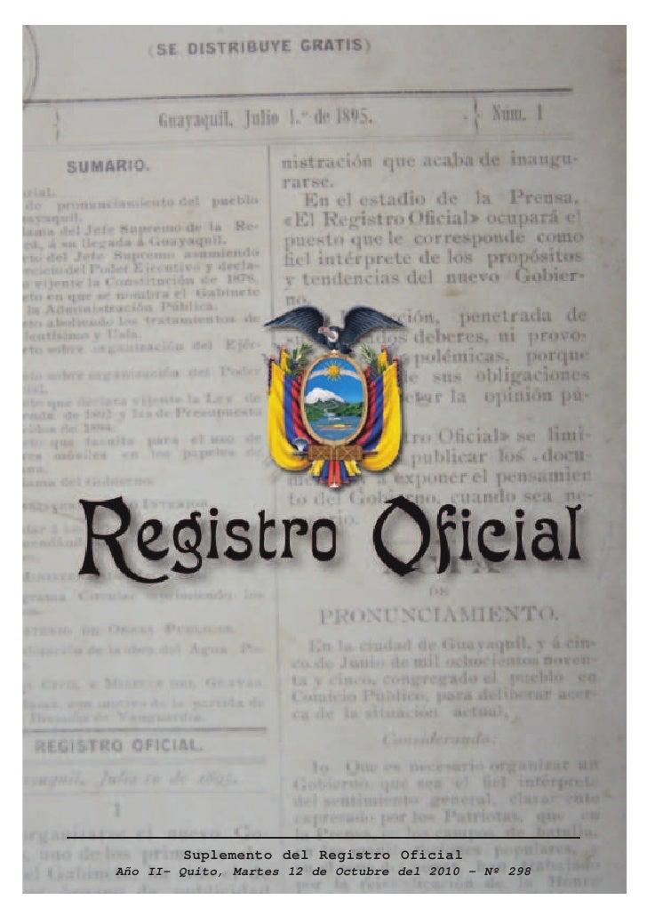 Suplemento del Registro OficialAño II- Quito, Martes 12 de Octubre del 2010 - Nº 298