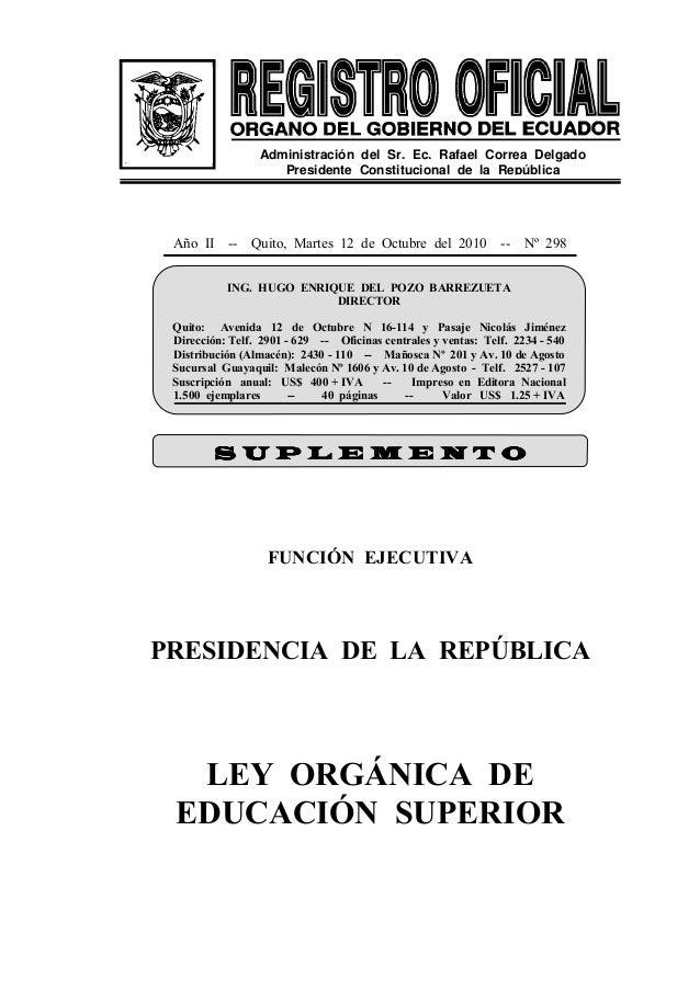 Año II -- Quito, Martes 12 de Octubre del 2010 -- Nº 298 FUNCIÓN EJECUTIVA PRESIDENCIA DE LA REPÚBLICA LEY ORGÁNICA DE EDU...