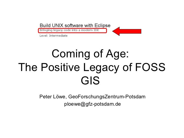 Coming of Age: The positive legacy of FOSS GIS