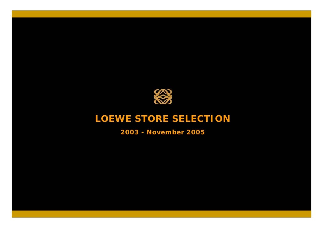 LOEWE STORE SELECTION    2003 - November 2005