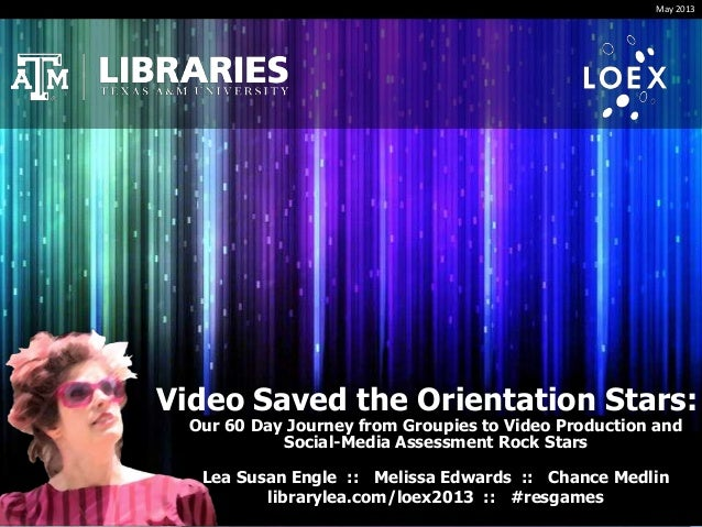 Video Saved the Orientation Stars:Our 60 Day Journey from Groupies to Video Production andSocial-Media Assessment Rock Sta...