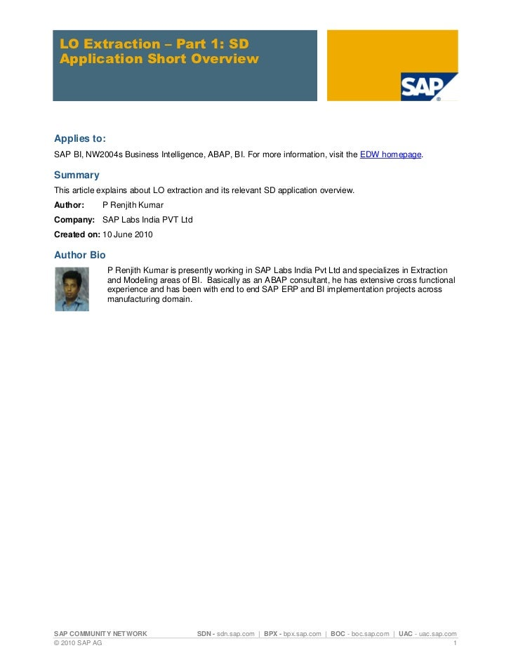 LO Extraction – Part 1: SD Application Short OverviewApplies to:SAP BI, NW2004s Business Intelligence, ABAP, BI. For more ...