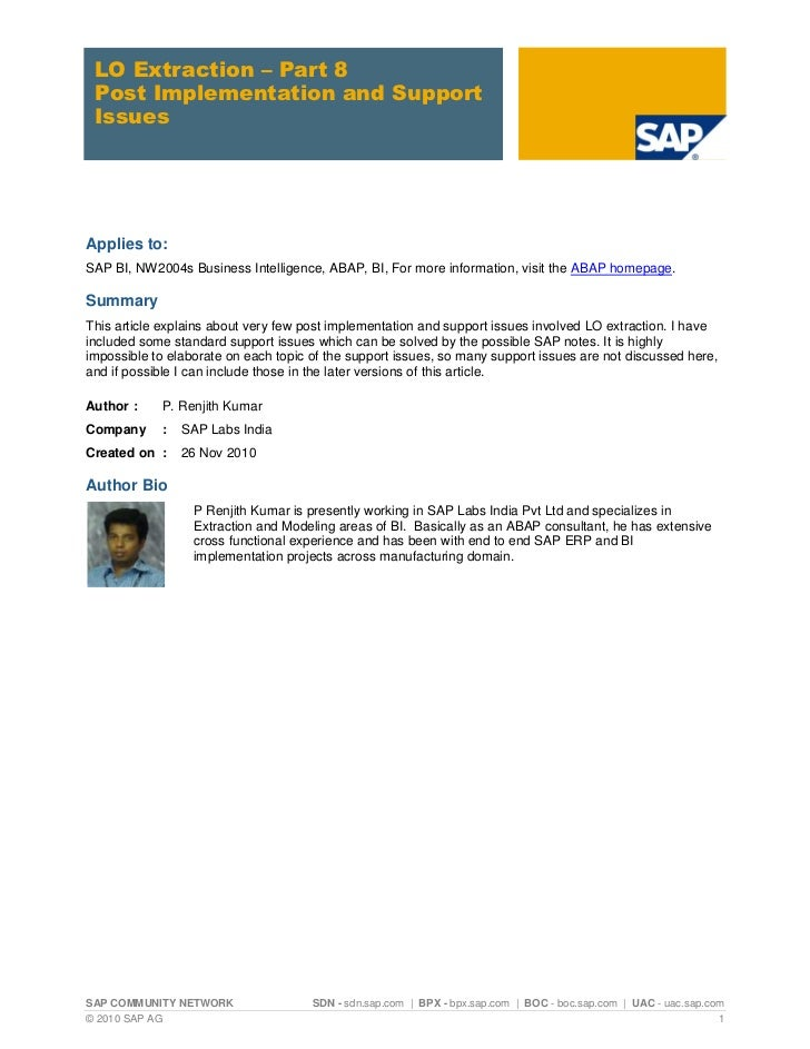 LO Extraction – Part 8 Post Implementation and Support IssuesApplies to:SAP BI, NW2004s Business Intelligence, ABAP, BI, F...