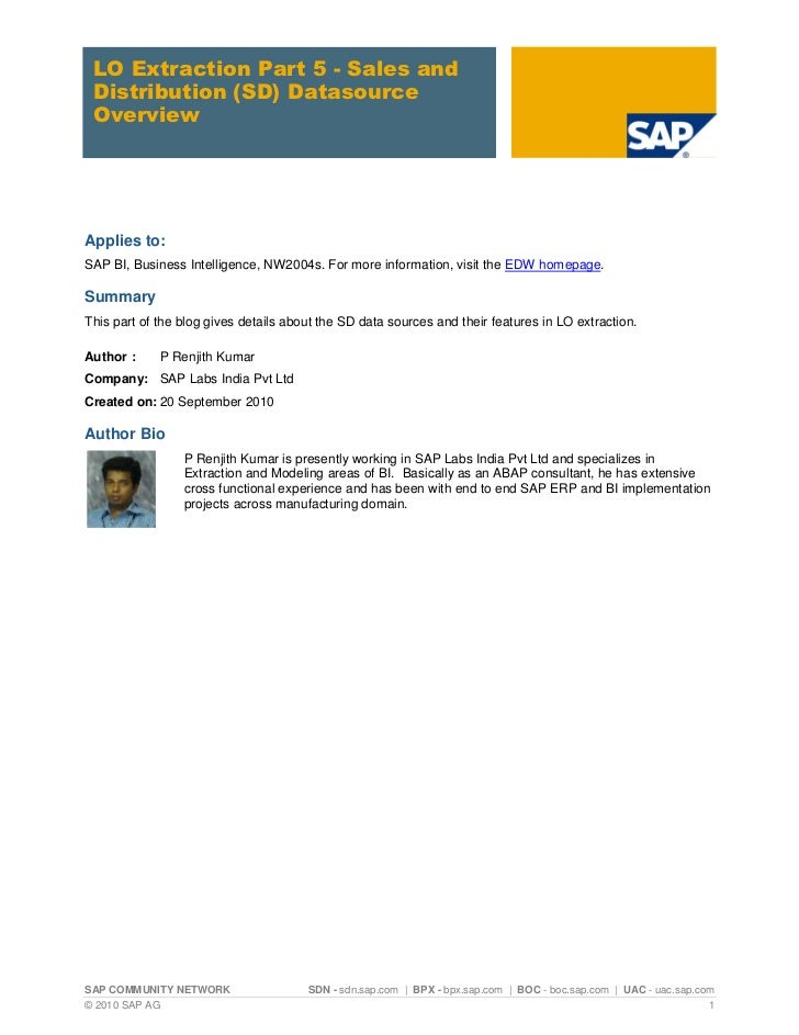 LO Extraction Part 5 - Sales and Distribution (SD) Datasource OverviewApplies to:SAP BI, Business Intelligence, NW2004s. F...