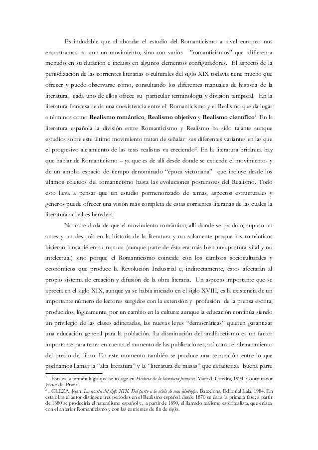 Es indudable que al abordar el estudio del Romanticismo a nivel europeo nosencontramos no con un movimiento, sino con vari...