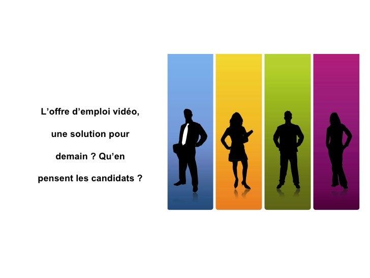 L'offre d'emploi vidéo, une solution pour demain ? Qu'en pensent les candidats ?