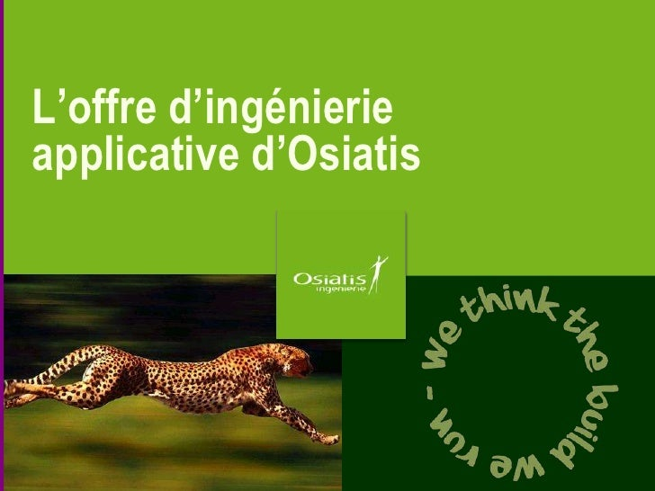L'offre d'ingénierieapplicative d'Osiatis                        |1