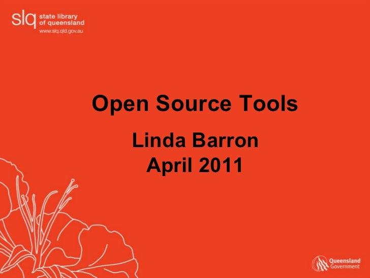 Open Source Tools Linda Barron April 2011