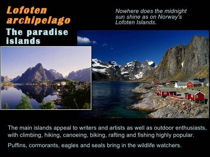 Lofoten archipelago The paradise islands The main islands appeal to writers and artists as well as outdoor enthusiasts,  w...