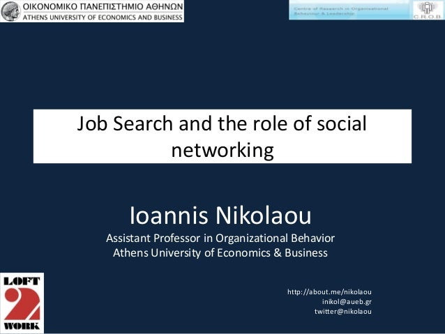 Job Search and the role of social          networking       Ioannis Nikolaou   Assistant Professor in Organizational Behav...