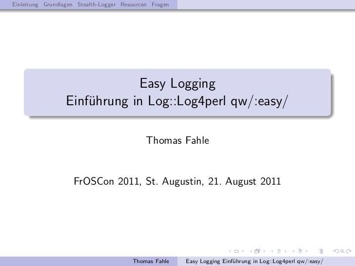 Einleitung Grundlagen Stealth-Logger Resourcen Fragen                              Easy Logging                  Einf¨hrun...