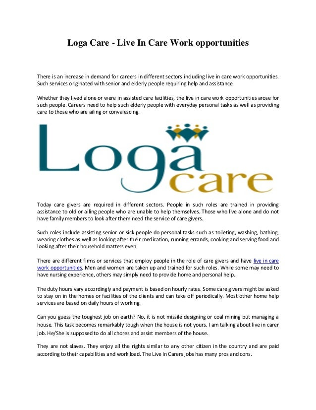 Loga Care - Live In Care Work opportunities  There is an increase in demand for careers in different sectors including liv...