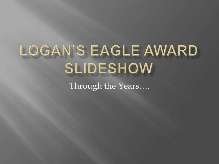 Logan S  Slide  Show