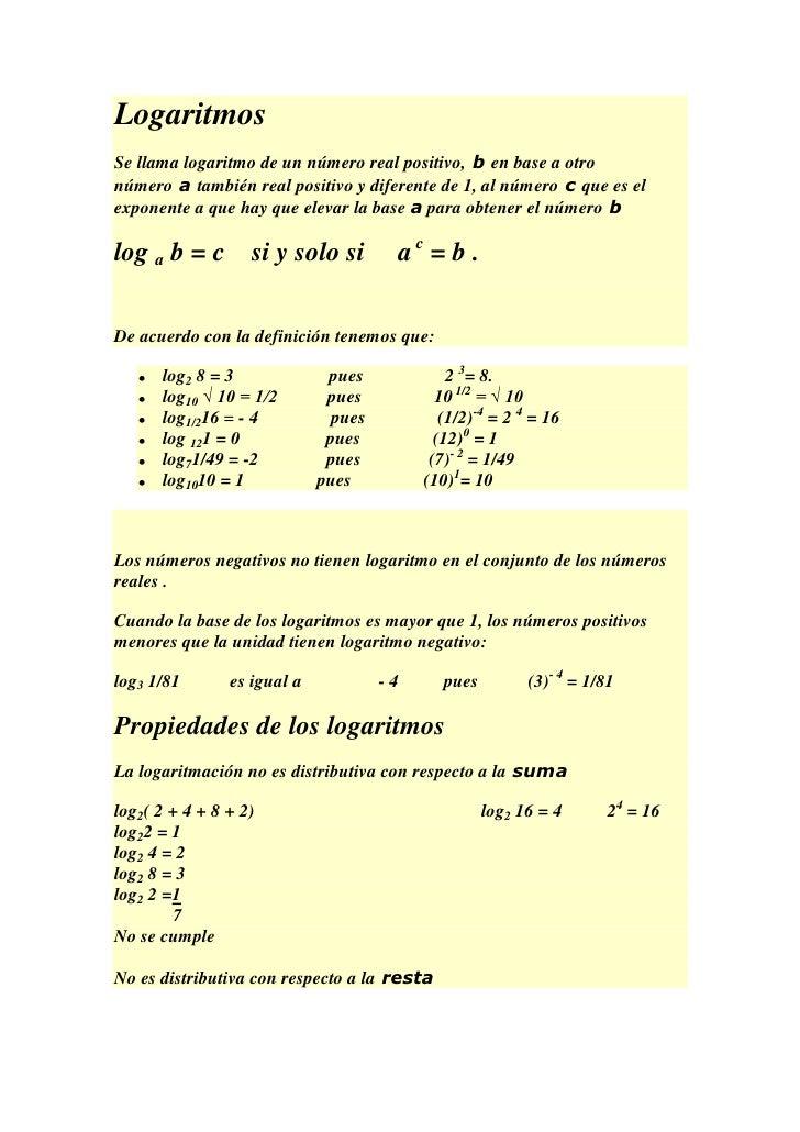 LogaritmosSe llama logaritmo de un número real positivo, b en base a otronúmero a también real positivo y diferente de 1, ...