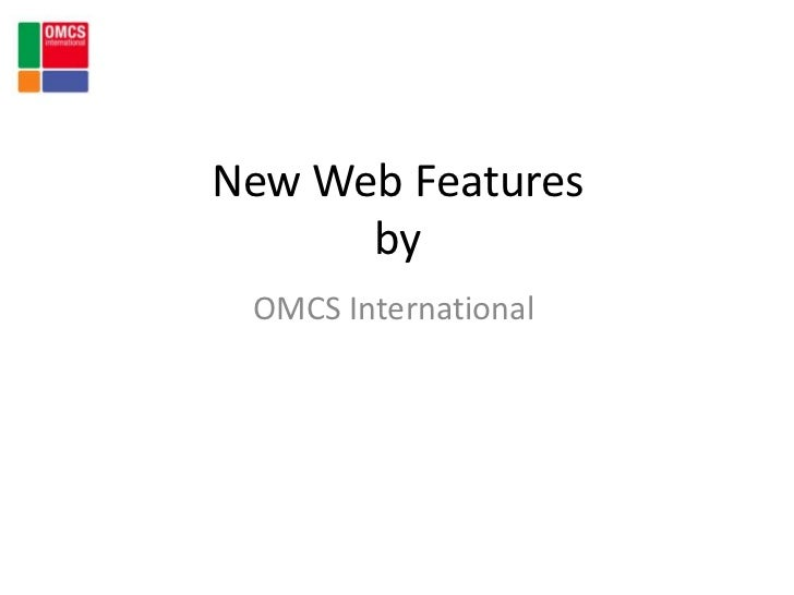New Web Featuresby<br />OMCS International<br />