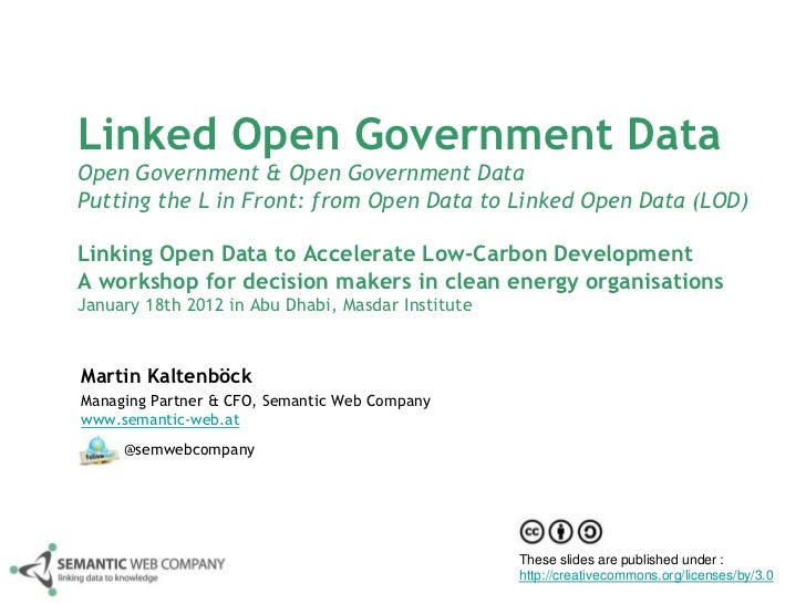 Linked Open Government DataOpen Government & Open Government DataPutting the L in Front: from Open Data to Linked Open Dat...