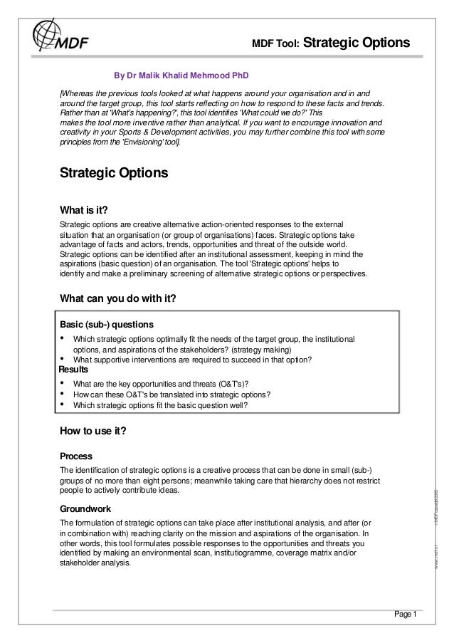 MDF Tool:       Strategic Options                By Dr Malik Khalid Mehmood PhD[Whereas the previous tools looked at what ...