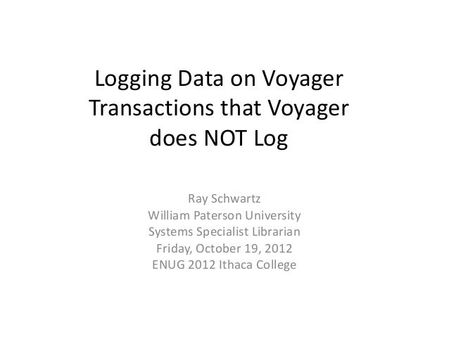Logging Data on Voyager Transactions that Voyager does NOT Log