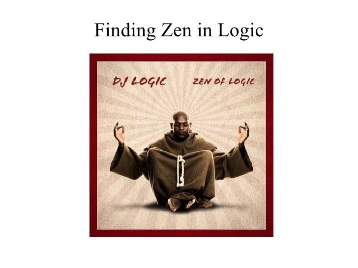 Finding Zen in Logic