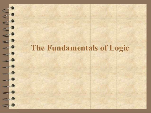 The Fundamentals of Logic