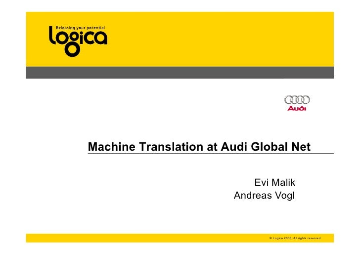 Machine Translation at Audi Global Net                              Evi Malik                         Andreas Vogl        ...