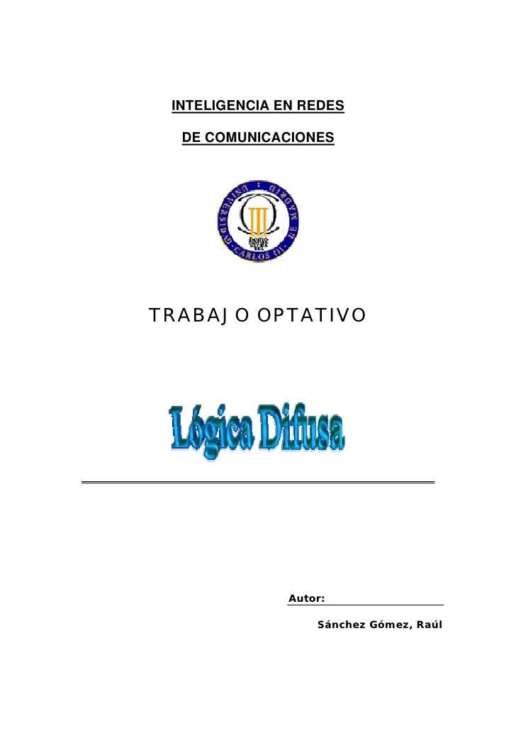 INTELIGENCIA EN REDES    DE COMUNICACIONES     TRABAJO OPTATIVO                    Autor:                     Sánchez Góme...