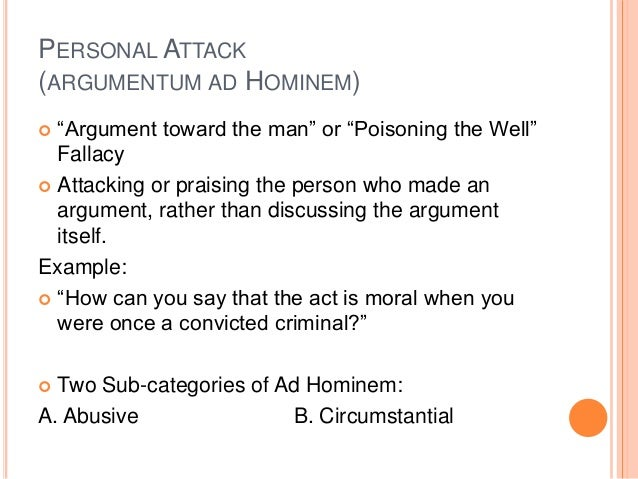 ad hominem arguments Of or relating to ad hominem well that's an ad hominem argument adverb  ad hominem (not comparable) in an ad hominem manner.