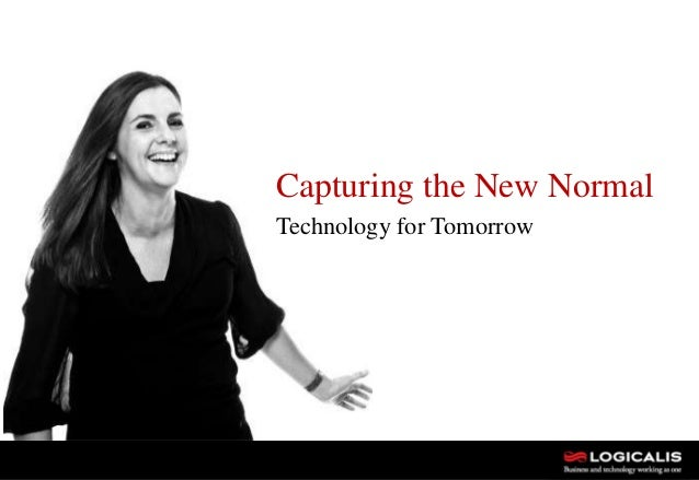 1 Capturing the New Normal Technology for Tomorrow