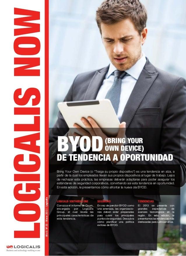LOGICALIS NOW  SECCIÓN                                                     BYOD A OPORTUNIDAD                             ...