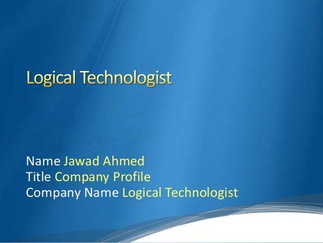 Logical technologist ppt 1