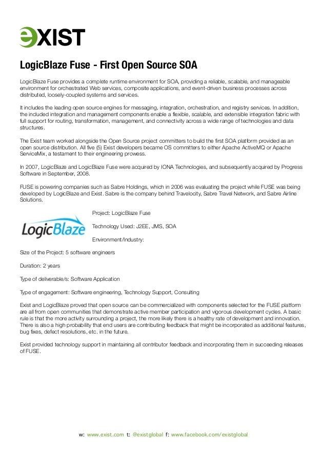 w: www.exist.com t: @existglobal f: www.facebook.com/existglobal LogicBlaze Fuse - First Open Source SOA LogicBlaze Fuse p...