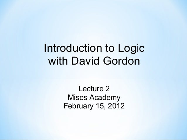 How to Think: Introduction to Logic, Lecture 2 with David Gordon - Mises Academy