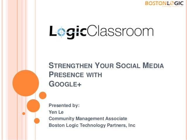 LogicClassroom: Strengthen You Social Media Presence with Google Plus