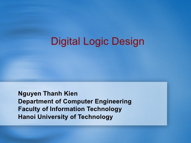 Nguyen Thanh Kien Department of Computer Engineering Faculty of Information Technology Hanoi University of Technology Digi...